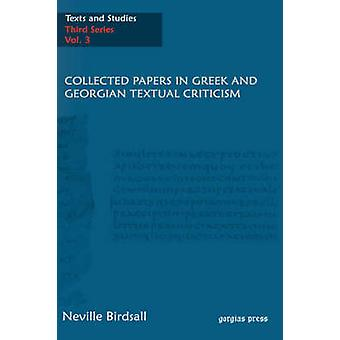 Collected Papers in Greek and Georgian Textual Criticism by Birdsall & J. Neville
