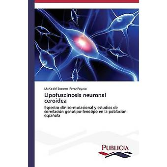 Lipofuscinosis neuronala ceroidea av Prez Poyato Mara del Socorro