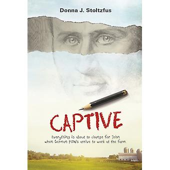 Captive by Donna Stoltzfus
