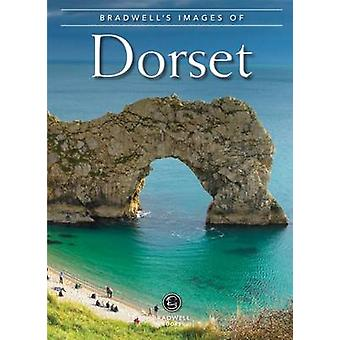 Bradwells Images of Dorset by Photographs by Andrew Caffrey & Photographs by Susan Caffrey