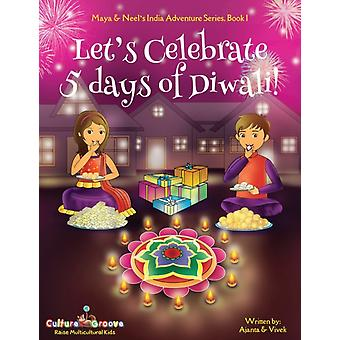 Lets Celebrate 5 Days of Diwali Maya  Neels India Adventure Series Book 1 by Chakraborty & Ajanta
