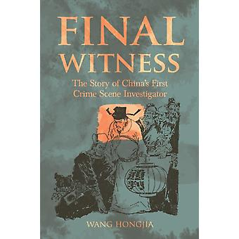 Final Witness The Story of Chinas First Crime Scene Investigator by Hongjia & Wang