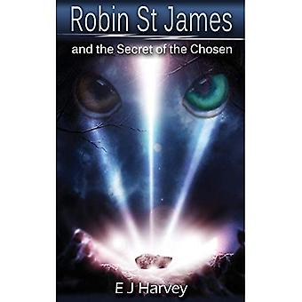 Robin St. James and the Secrets of the Chosen