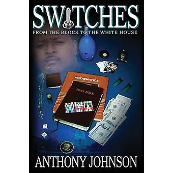 Switches From the Block to the White House by Johnson & Anthony