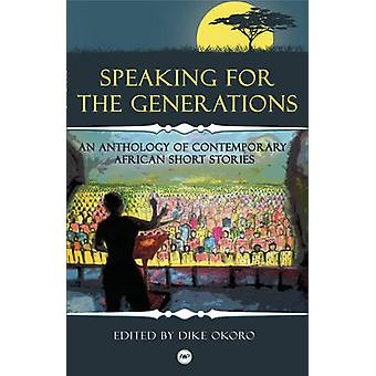 Speaking for the Generations - An Anthology of Contemporary African Sh