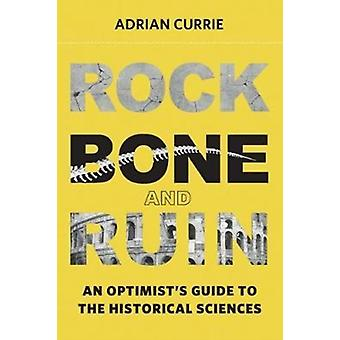 Rock Bone and Ruin by Currie & Adrian Research Associate & University of Cambridge