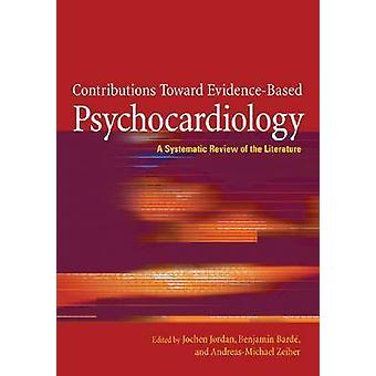 Contributions Toward Evidence-based Psychocardiology - A Systematic Re