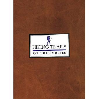Hiking Trails of the Smokies by Steven Kemp - Kent Cave - Don Defoe -