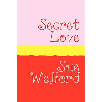 Secret Love  Large Print by Welford & Sue