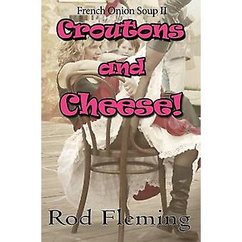 Croutons and Cheese French Onion Soup II by Fleming & Rod
