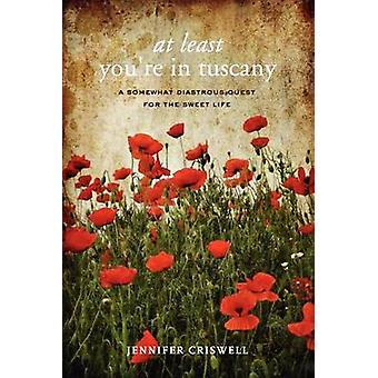 At Least Youre in Tuscany by Criswell & Jennifer