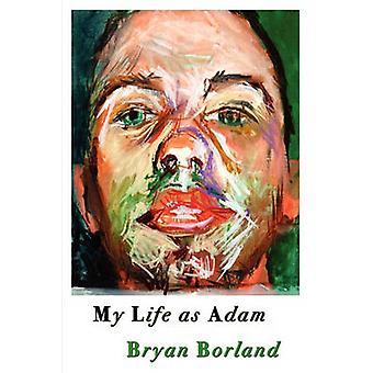 My Life as Adam by Borland & Bryan