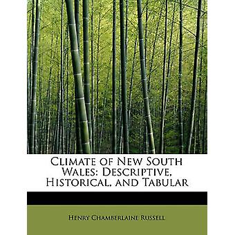 Climate of New South Wales Descriptive Historical and Tabular by Russell & Henry Chamberlaine