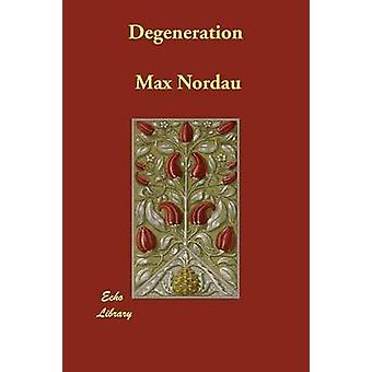 Degeneration by Nordau & Max
