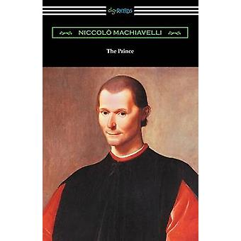 The Prince Translated by Ninian Hill Thomson with an Introduction by Henry Cust by Machiavelli & Niccolo