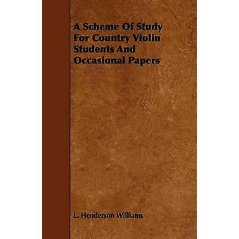 A Scheme Of Study For Country Violin Students And Occasional Papers by Williams & L. Henderson