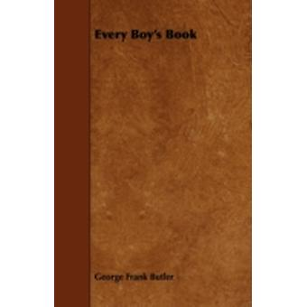 Every Boys Book by Butler & George Frank