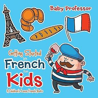 Getting Started in French for Kids   A Childrens Learn French Books by Baby Professor