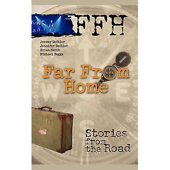 Far from Home Stories from the Road by FFH