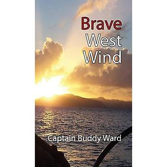 Brave West Wind by Ward & Captain Buddy