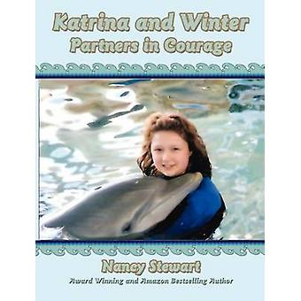 Katrina and Winter Partners in Courage by Stewart & Nancy