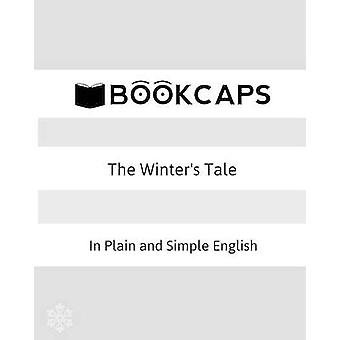 The Winters Tale In Plain and Simple English A Modern Translation and the Original Version by Shakespeare & William