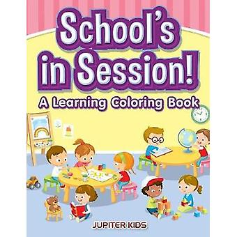 Schools in Session A Learning Coloring Book by Jupiter Kids