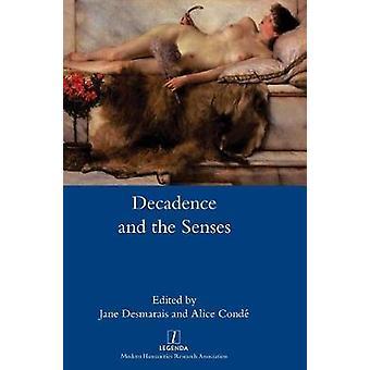Decadence and the Senses by Desmarais & Jane
