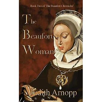 The Beaufort Woman by Arnopp & Judith