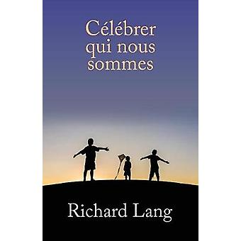 Clbrer qui nous sommes Transcription dite dAteliers de Vision Sans Tte by Lang & Richard