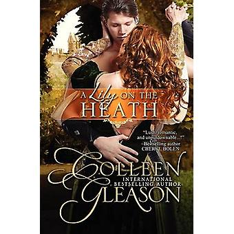 A Lily on the Heath by Gleason & Colleen