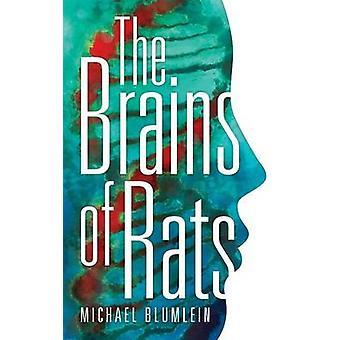 The Brains of Rats Valancourt 20th Century Classics by Blumlein & Michael