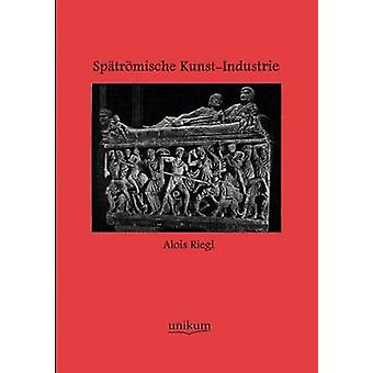 Sptrmische KunstIndustrie by Riegl & Alois