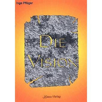 Die Vision by Pflger & Inge