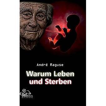 Warum Leben Und Sterben by Raguse & Andre