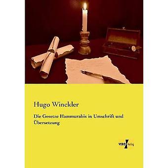 Die Gesetze Hammurabis in Umschrift und bersetzung by Winckler & Hugo