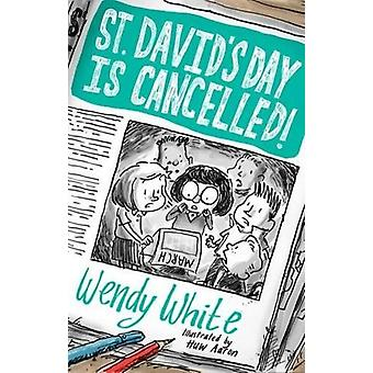 St David's Day is Cancelled by Wendy White - 9781785622083 Book