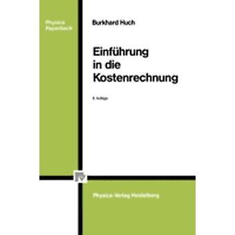 Einfhrung in die Kostenrechnung by Huch & Burkhard