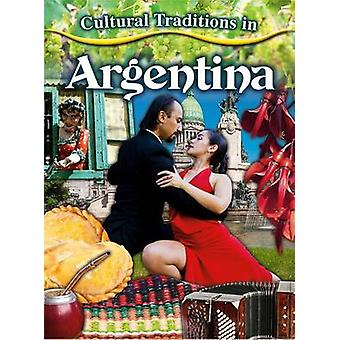 Cultural Traditions in Argentina by Adrianna Morganelli - 97807787809