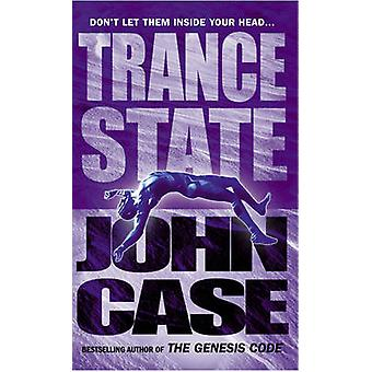 Trance State by John Case - 9780099416487 Book