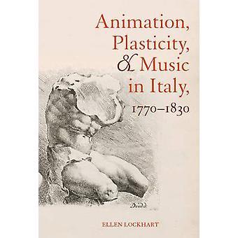 Animação - Plasticidade - e Música na Itália - 1770-1830 por Ellen Lock
