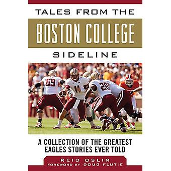 Tales from the Boston College Sideline - A Collection of the Greatest