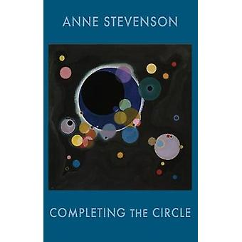 Completing the Circle by Anne Stevenson - 9781780374987 Book