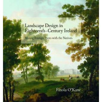 Landscape Design in Eighteenth-Century Ireland - Mixing Foreign Trees