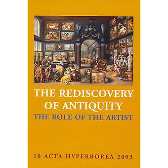 The Rediscovery of Antiquity - The Role of the Artist by Jane Feifer -
