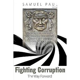 Fighting Corruption - The Way Forward by Samuel Paul - 9789332700116 B