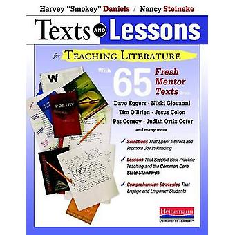 Texts and Lessons for Teaching Literature - With 65 Fresh Mentor Texts
