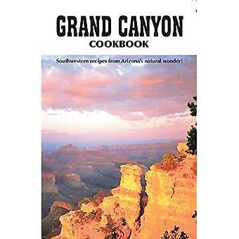 Grand Canyon Cook Book: Southwestern Recipes from Arizona's Natural Wonder
