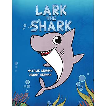 Lark the Shark by Natalie Newman