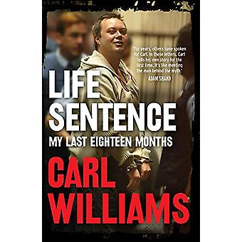 Life Sentence - My last eighteen months by Carl Williams - 97817608751
